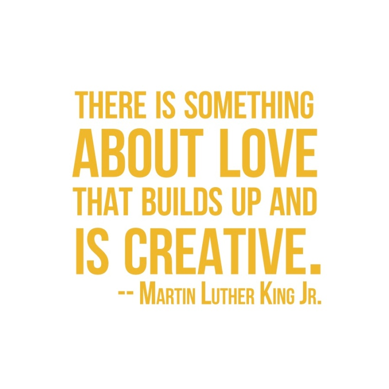 There is something about love- MLK Quote for Blog